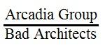 Arcadia Group/Bad Architects